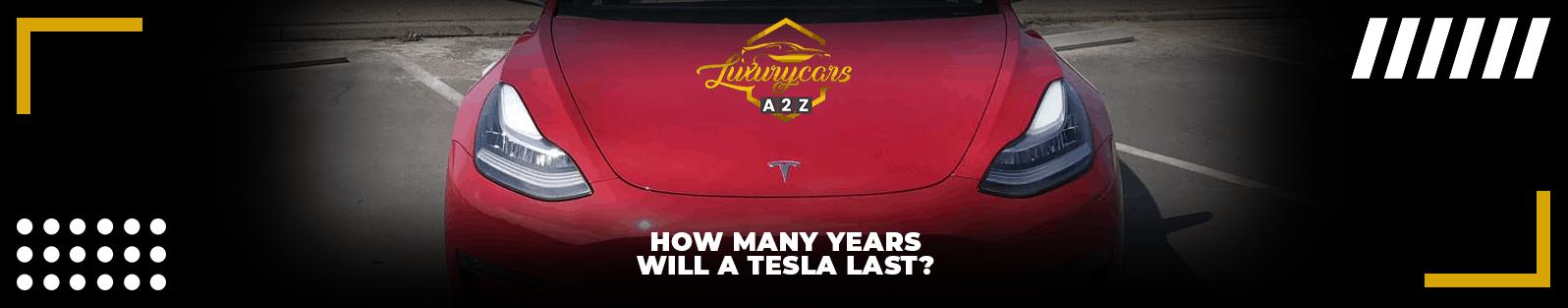 Combien d'années durera une Tesla ?