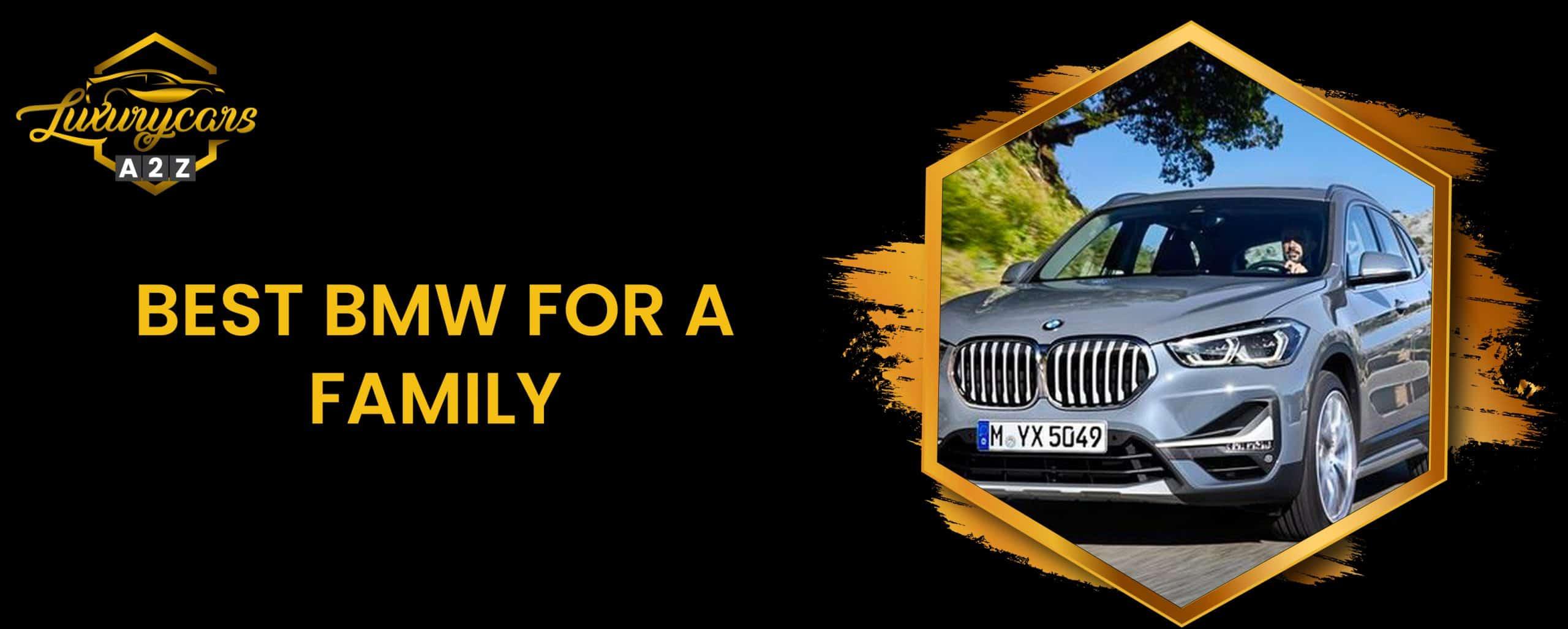 La meilleure BMW pour une famille